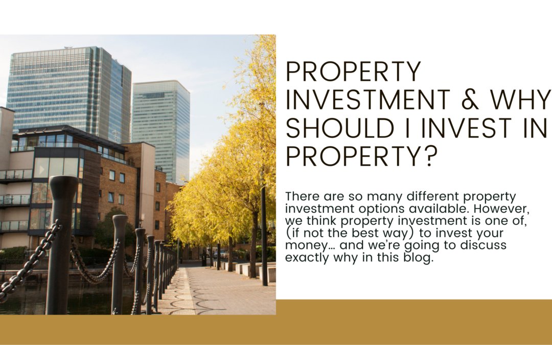 Property Investment & Why Should I Invest in Property?